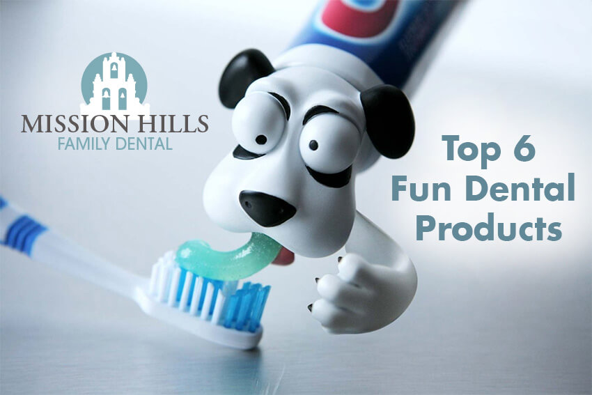 Top 6 Fun Dental Products