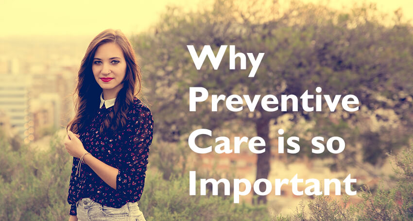 Why Preventative Care is so Important